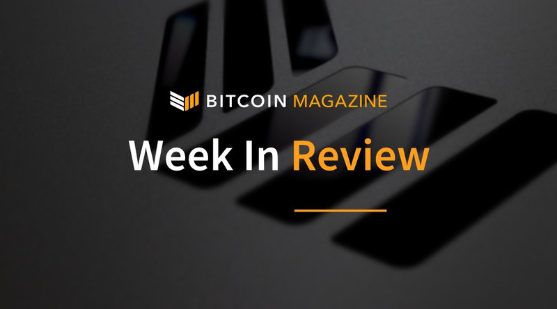 Bitcoin Magazine's Week in Review: Making Strides Across Industries 2