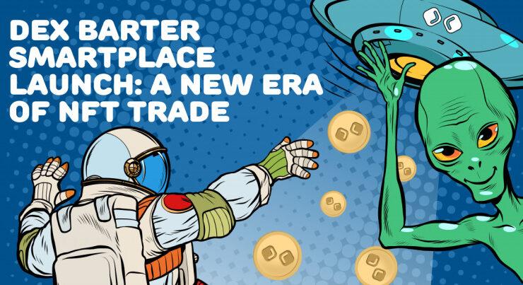 dex barter smartplace launch a new era of nft trade 768x403 1
